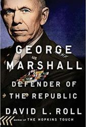 George Marshall: Defender of the Republic Book