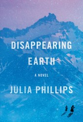 Disappearing Earth Book by Julia  Phillips