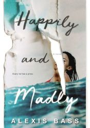 Happily and Madly Book by Alexis Bass