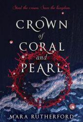 Crown of Coral and Pearl (Crown of Coral and Pearl, #1) Book