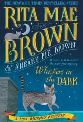 Whiskers in the Dark (Mrs. Murphy #28) Book