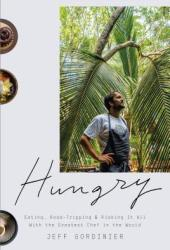 Hungry: Eating, Road-Tripping, and Risking It All with the Greatest Chef in the World Book