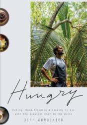 Hungry: Eating, Road-Tripping, and Risking It All with the Greatest Chef in the World Book by Jeff Gordinier