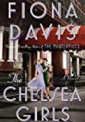 The Chelsea Girls Book by Fiona  Davis