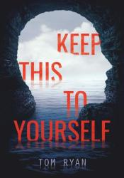 Keep This to Yourself Book by Tom   Ryan