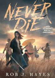 Never Die Book by Rob J. Hayes