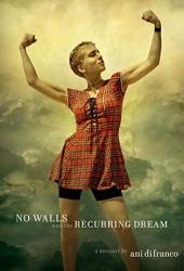 No Walls and the Recurring Dream: A Memoir Book