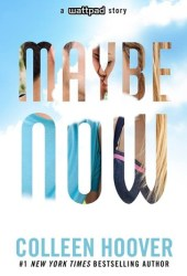 Maybe Now (Maybe, #2) Book