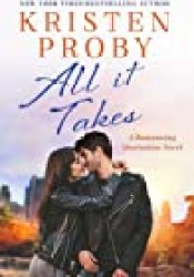 All It Takes (Romancing Manhattan, #2) Book by Kristen Proby
