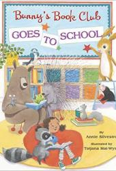 Bunny's Book Club Goes to School Book