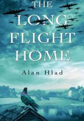 The Long Flight Home Book by Alan Hlad
