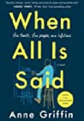 When All Is Said Book by Anne  Griffin