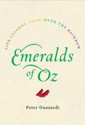 Emeralds of Oz: Life Lessons from Over the Rainbow Book