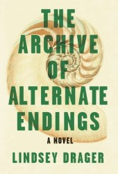 The Archive of Alternate Endings Book