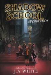 Archimancy (Shadow School #1) Book
