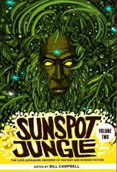 Sunspot Jungle: Volume Two: The Ever Expanding Universe of Fantasy and Science Fiction Book