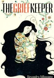 The Grief Keeper Book by Alexandra Villasante