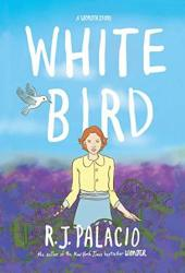 White Bird: A Wonder Story Book