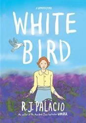 White Bird Book by R.J. Palacio