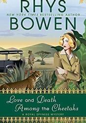 Love and Death Among the Cheetahs (Her Royal Spyness #13) Book by Rhys Bowen