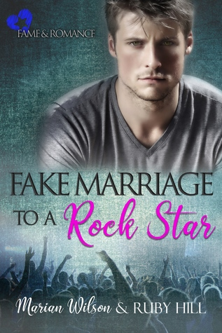 Fake Marriage to a Rock Star