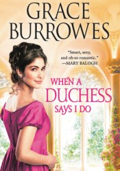 When a Duchess Says I Do (Rogues to Riches #2) Book by Grace Burrowes