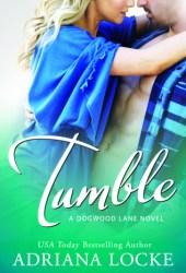 Tumble (Dogwood Lane, #1) Book