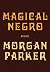 Magical Negro Book by Morgan  Parker