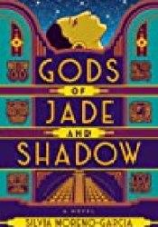 Gods of Jade and Shadow Book by Silvia Moreno-Garcia