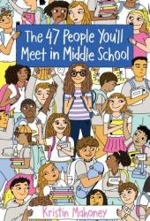 The 47 People You'll Meet in Middle School Book