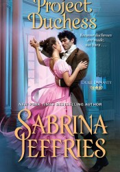 Project Duchess (Duke Dynasty, #1) Book by Sabrina Jeffries