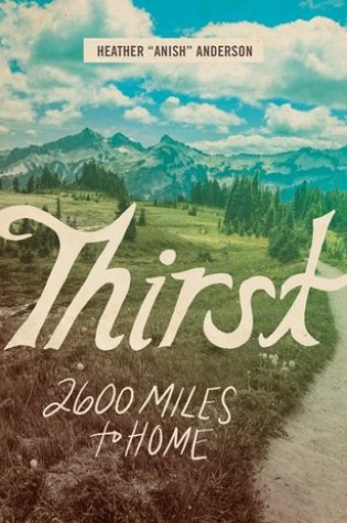 Thirst: 2600 Miles to Home PDF Book by Heather