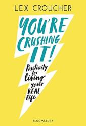 You're Crushing It: Positivity for living your REAL life Book