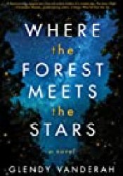 Where the Forest Meets the Stars Book by Glendy Vanderah