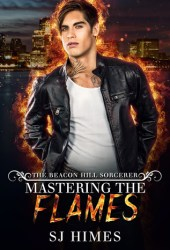 Mastering the Flames (The Beacon Hill Sorcerer, #4) Book