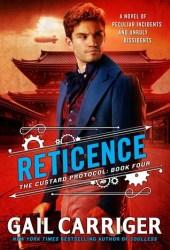 Reticence (Custard Protocol, #4) Book
