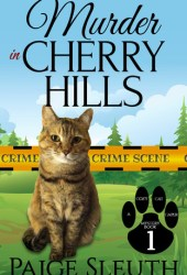 Murder in Cherry Hills (Cozy Cat Caper Mystery, #1) Book