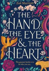 The Hand, the Eye and the Heart Book by Zoë Marriott