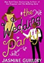 The Wedding Party (The Wedding Date, #3) Book by Jasmine Guillory