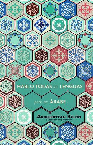 أتكلم جميع اللغات لكن بالعربية By Abdelfattah Kilito