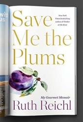 Save Me the Plums: My Gourmet Memoir Book