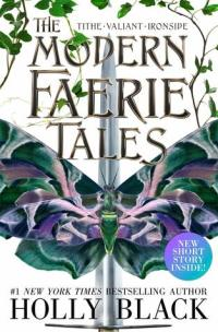 The Modern Faerie Tales: Tithe; Valiant; Ironside