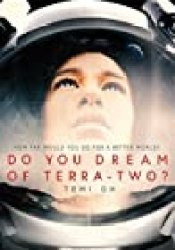 Do You Dream of Terra-Two? Book by Temi Oh