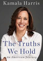 The Truths We Hold: An American Journey Book by Kamala Harris