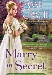 Marry in Secret (Marriage of Convenience, #3) Book by Anne Gracie