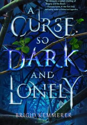 A Curse So Dark and Lonely (Cursebreakers, #1) Book by Brigid Kemmerer