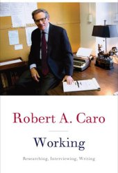 Working: Researching, Interviewing, Writing Book