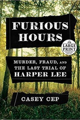 Furious Hours: Murder, Fraud, and the Last Trial of Harper Lee PDF Book by Casey Cep PDF ePub