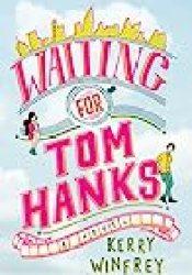Waiting for Tom Hanks (Waiting for Tom Hanks, #1) Book by Kerry Winfrey