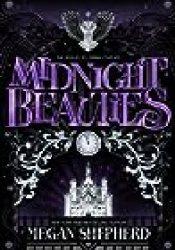 Midnight Beauties (Grim Lovelies, #2) Book by Megan Shepherd